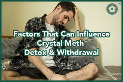 Factors That Can Influence Crystal Meth Detox and Withdrawal
