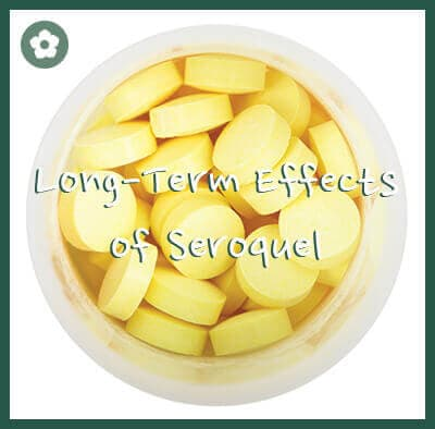 Long Term Effects Of Seroquel Greenhouse Treatment Center
