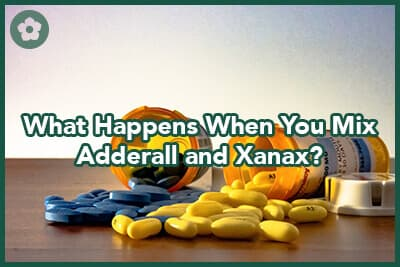 What Happens when you mix Xanax and Adderall ?