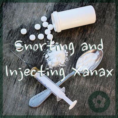Snorting and Injecting Xanax